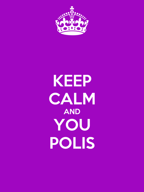 KEEP CALM AND YOU POLIS