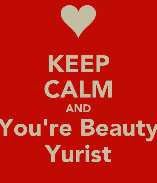 KEEP CALM AND You're Beauty Yurist