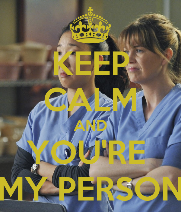 KEEP CALM AND YOU'RE  MY PERSON