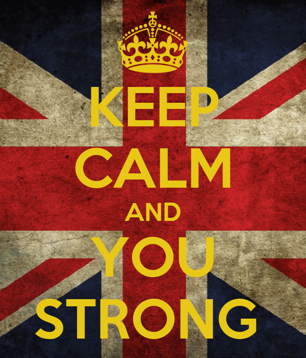 KEEP CALM AND YOU STRONG