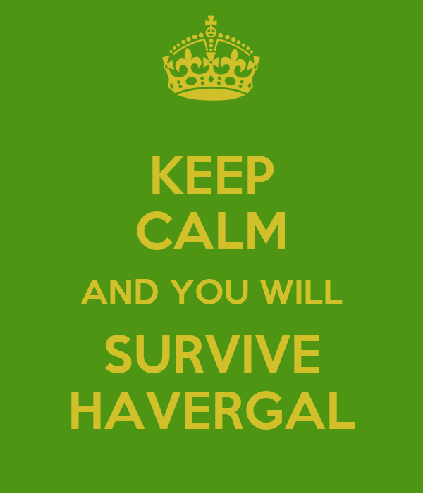 KEEP CALM AND YOU WILL SURVIVE HAVERGAL