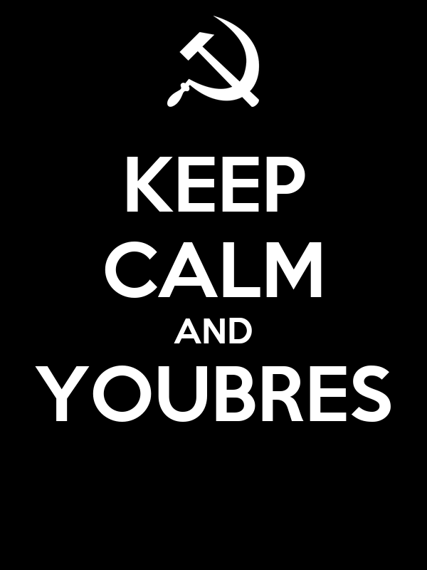 KEEP CALM AND YOUBRES