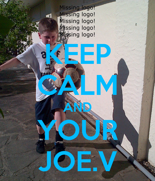 KEEP CALM AND YOUR JOE.V
