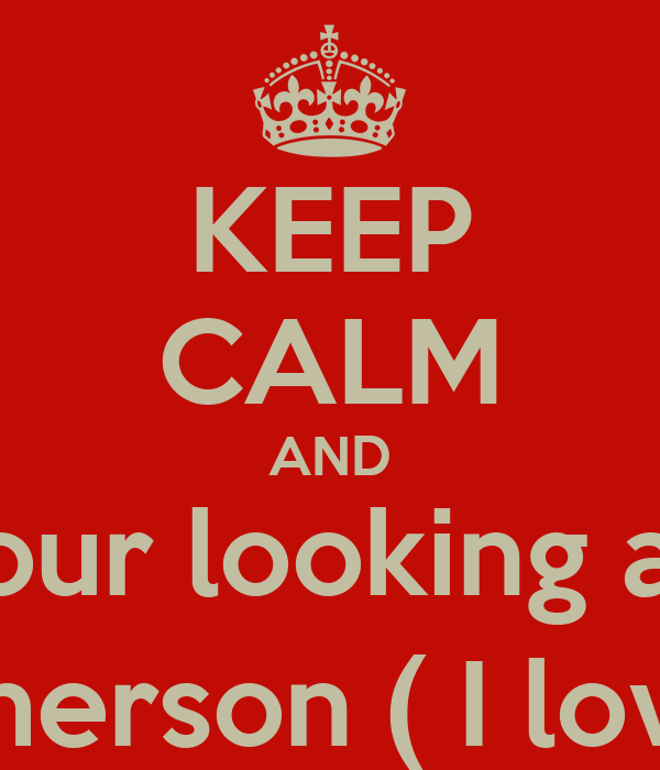 KEEP CALM AND your looking at  the future Mrs.Hutcherson ( I love Josh Hutcherson)