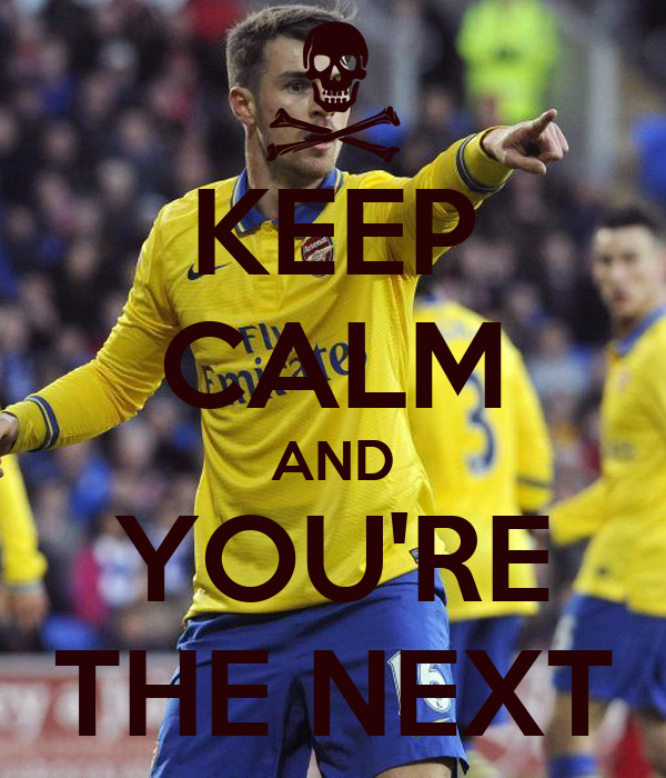 KEEP CALM AND YOU'RE THE NEXT