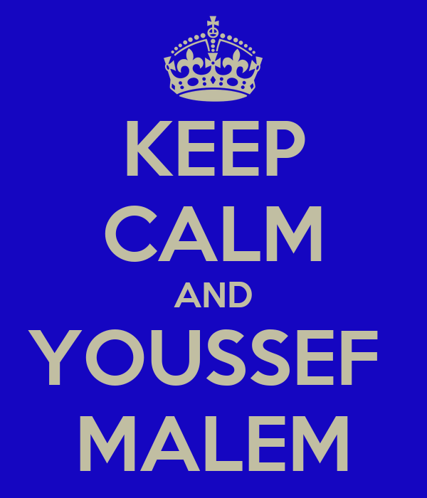 KEEP CALM AND YOUSSEF  MALEM