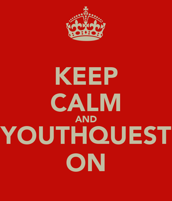 KEEP CALM AND YOUTHQUEST ON