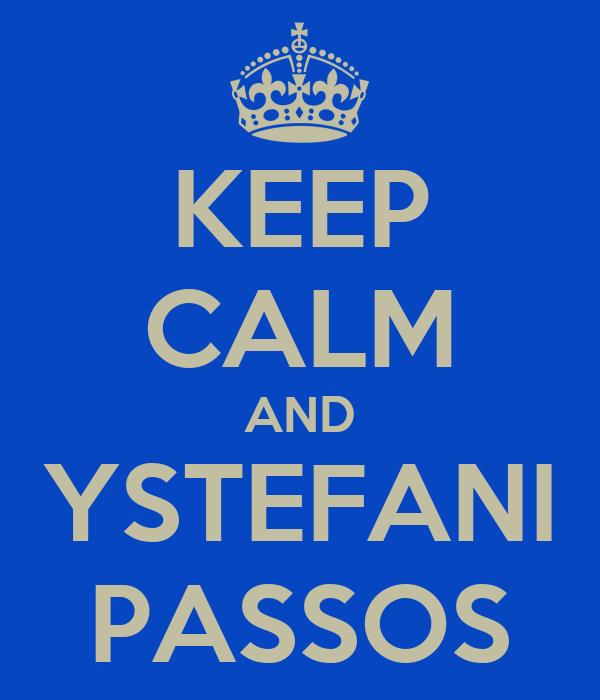 KEEP CALM AND YSTEFANI PASSOS