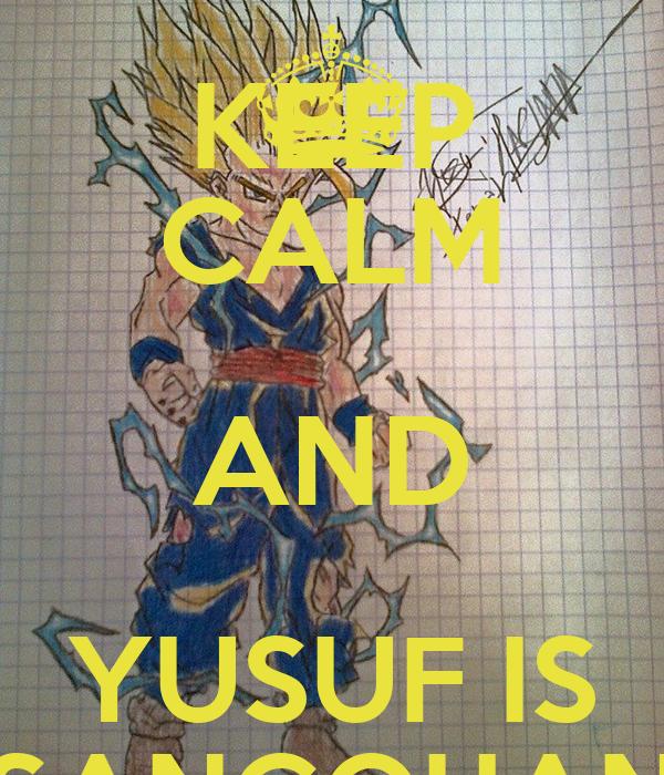 KEEP CALM AND YUSUF IS SANGOHAN