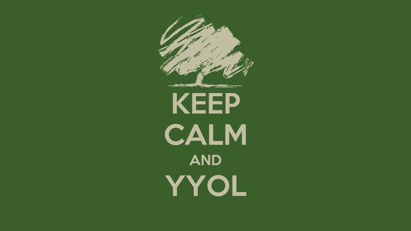 KEEP CALM AND YYOL