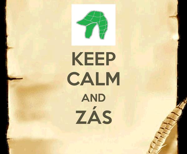 KEEP CALM AND ZÁS