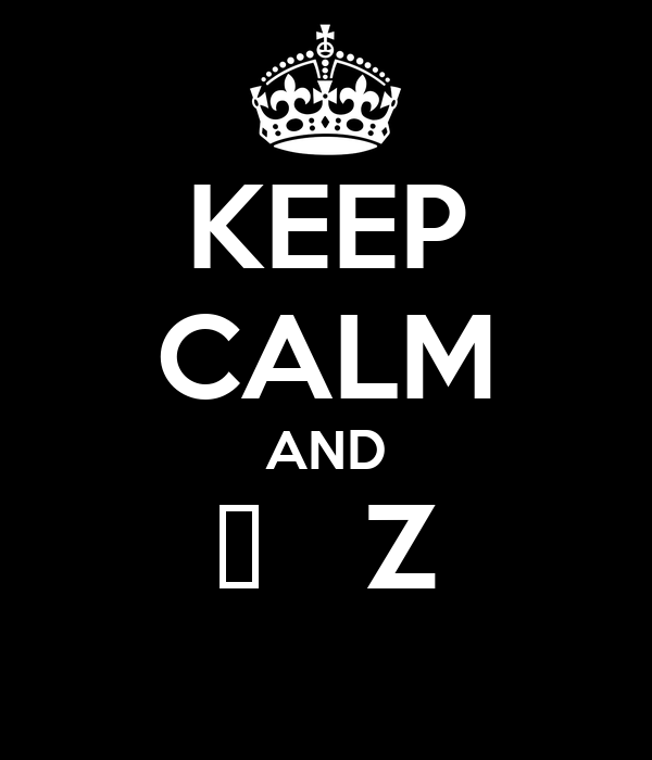 KEEP CALM AND ⌘   Z