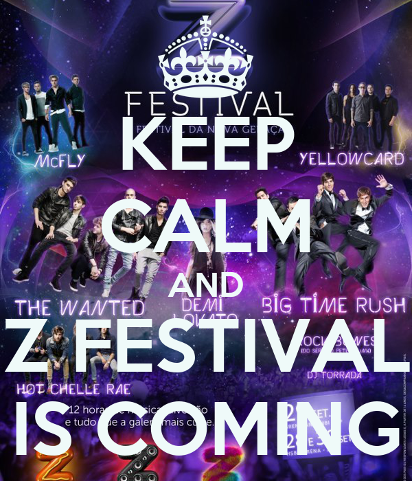 KEEP CALM AND Z FESTIVAL IS COMING
