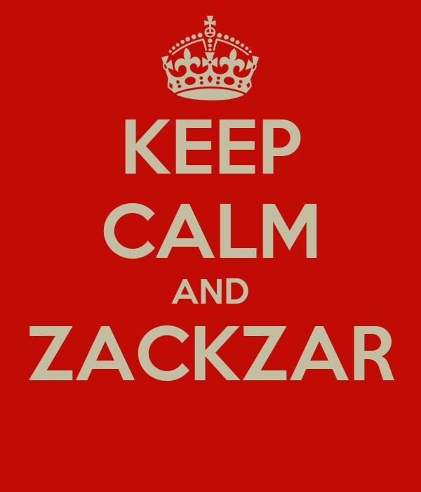 KEEP CALM AND ZACKZAR