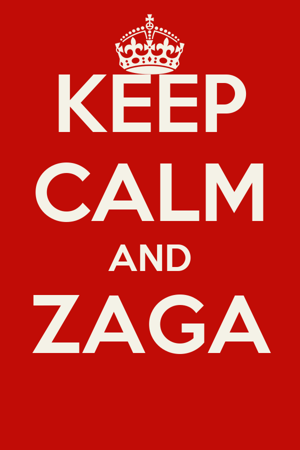 KEEP CALM AND ZAGA