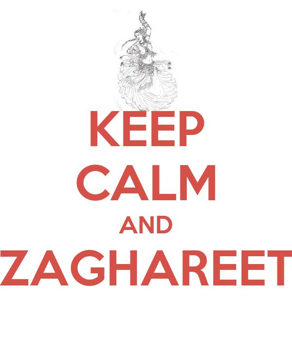 KEEP CALM AND ZAGHAREET