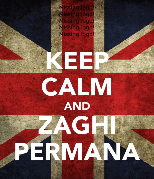 KEEP CALM AND ZAGHI PERMANA