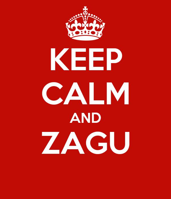 KEEP CALM AND ZAGU
