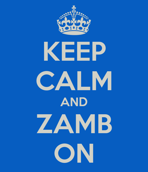 KEEP CALM AND ZAMB ON