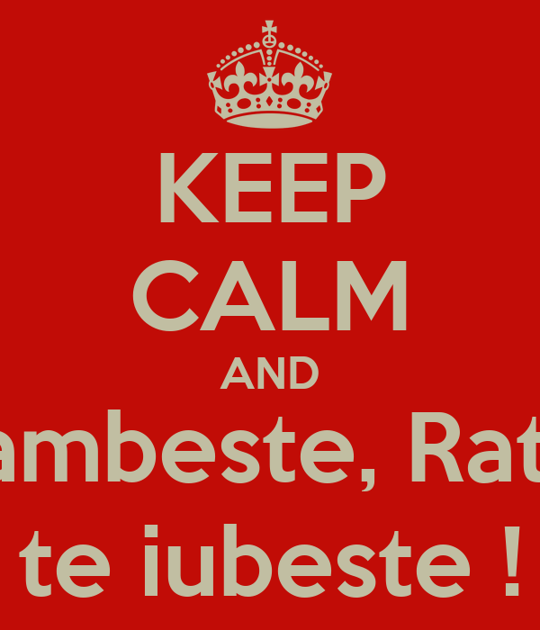 KEEP CALM AND Zambeste, Ratoi te iubeste !