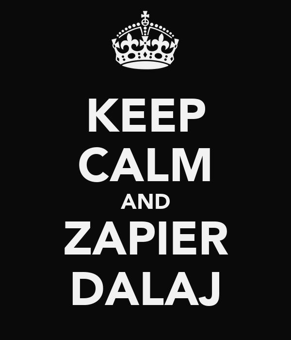 KEEP CALM AND ZAPIER DALAJ