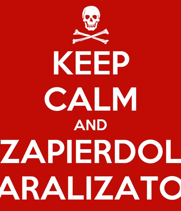 KEEP CALM AND ZAPIERDOL PARALIZATOR
