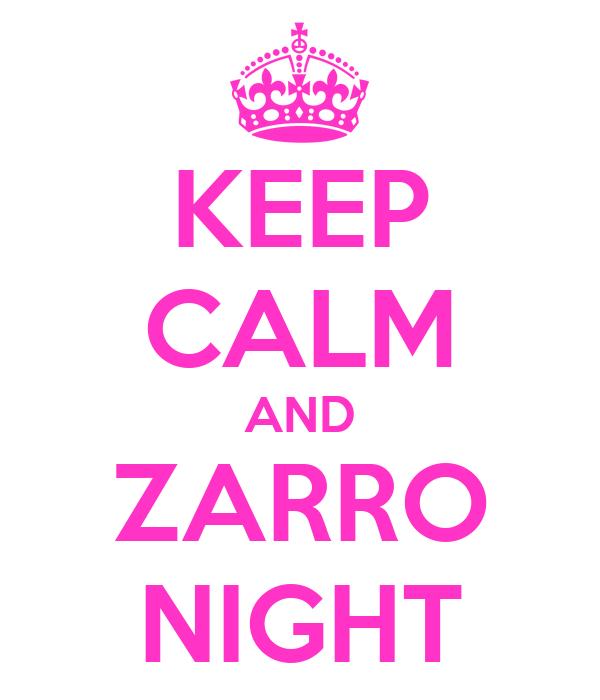 KEEP CALM AND ZARRO NIGHT