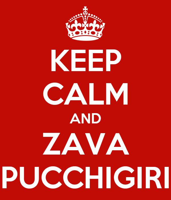 KEEP CALM AND ZAVA PUCCHIGIRI