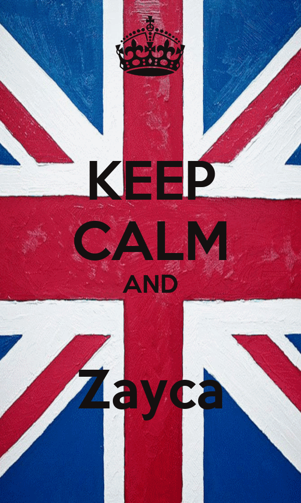 KEEP CALM AND  Zayca