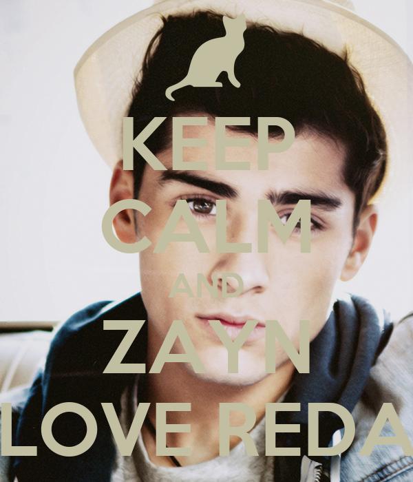 KEEP CALM AND ZAYN LOVE REDA