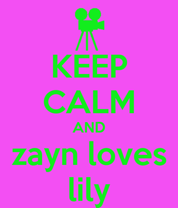 KEEP CALM AND zayn loves lily