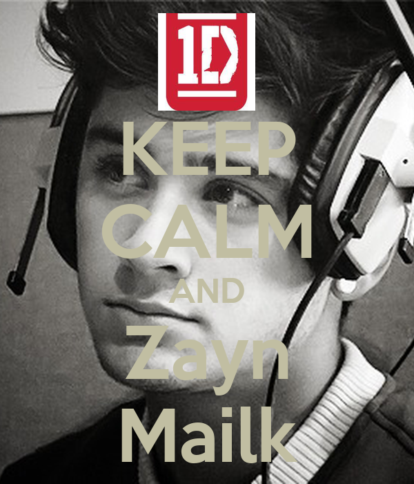 KEEP CALM AND Zayn Mailk