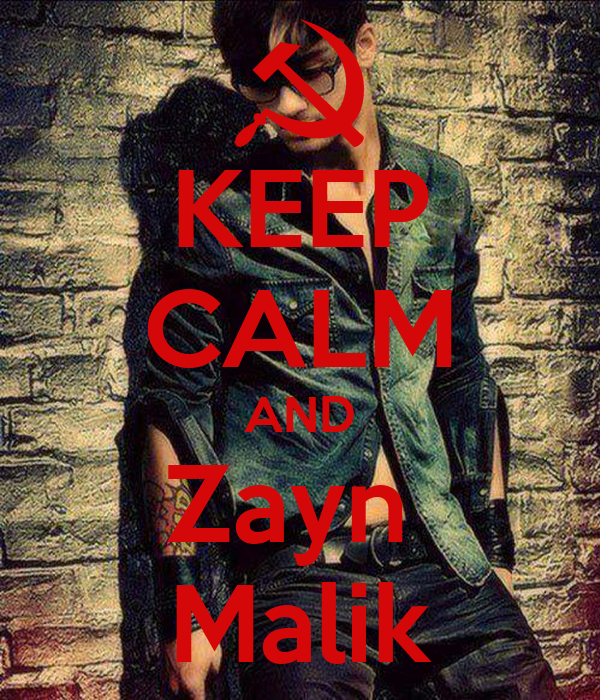 KEEP CALM AND Zayn  Malik