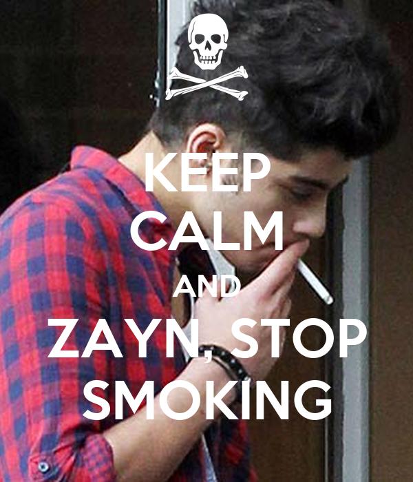 KEEP CALM AND ZAYN, STOP SMOKING