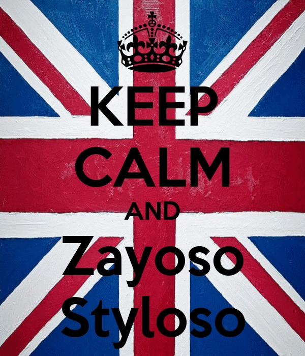 KEEP CALM AND Zayoso Styloso