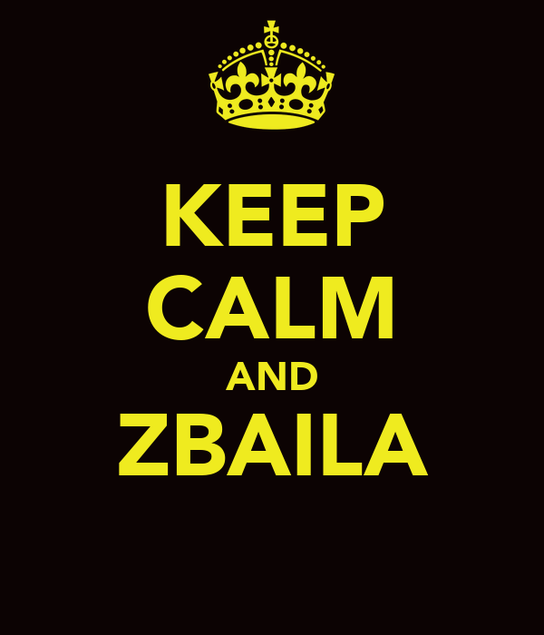 KEEP CALM AND ZBAILA