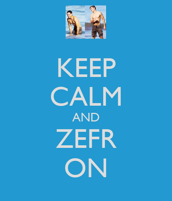 KEEP CALM AND ZEFR ON