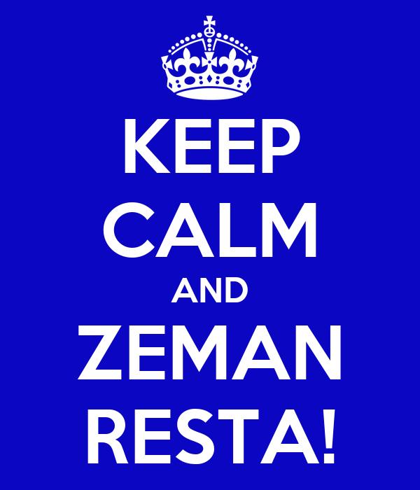 KEEP CALM AND ZEMAN RESTA!