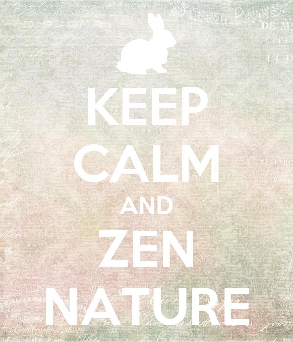 KEEP CALM AND ZEN NATURE