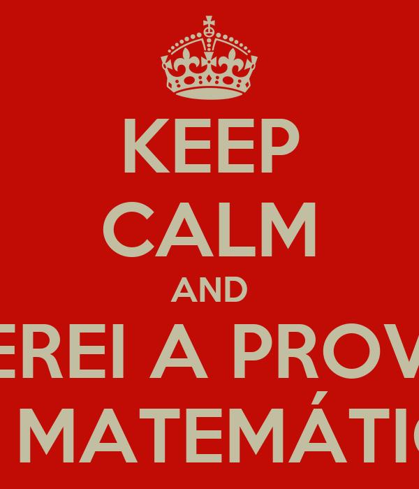 KEEP CALM AND ZEREI A PROVA DE MATEMÁTICA