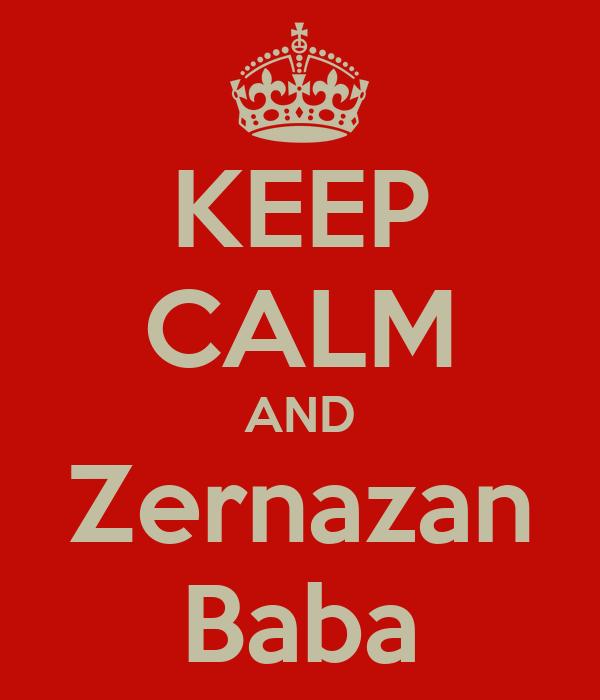 KEEP CALM AND Zernazan Baba