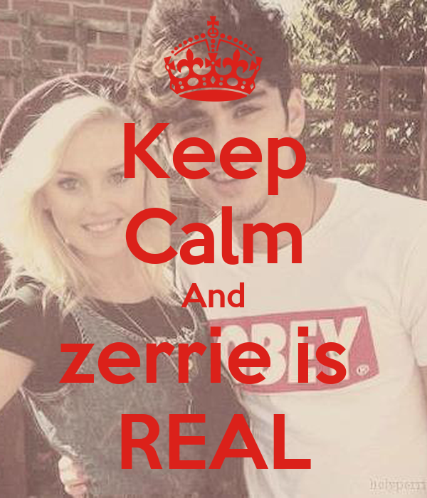 Keep Calm And zerrie is  REAL