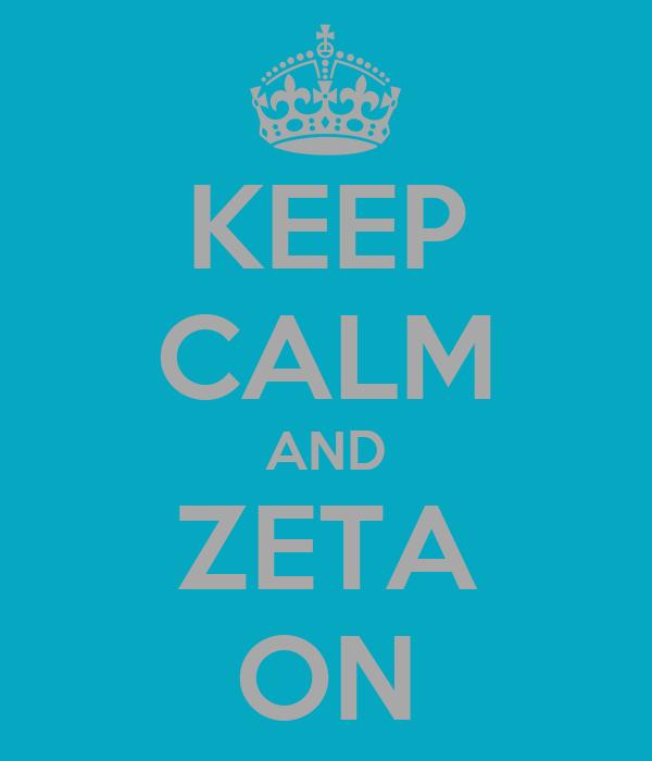 KEEP CALM AND ZETA ON