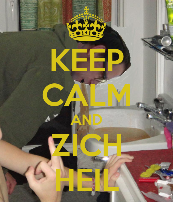 KEEP CALM AND ZICH HEIL