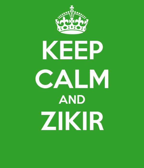 KEEP CALM AND ZIKIR