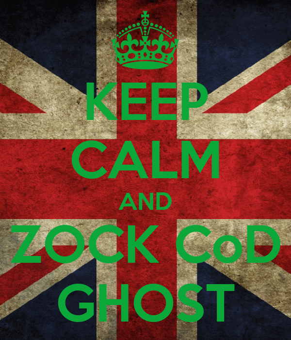 KEEP CALM AND ZOCK CoD GHOST