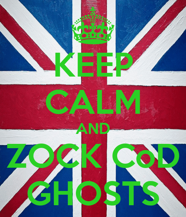 KEEP CALM AND ZOCK CoD GHOSTS