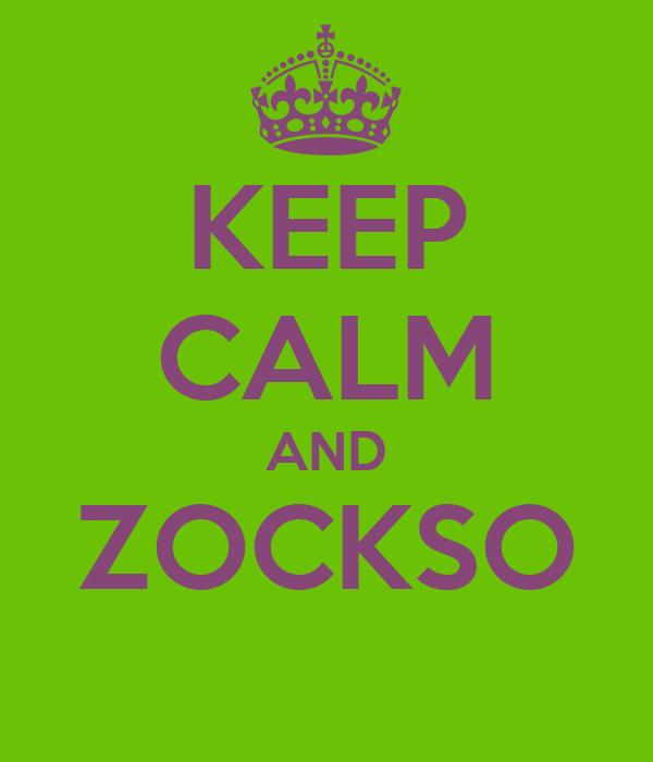 KEEP CALM AND ZOCKSO