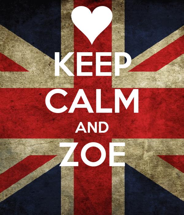 KEEP CALM AND ZOE