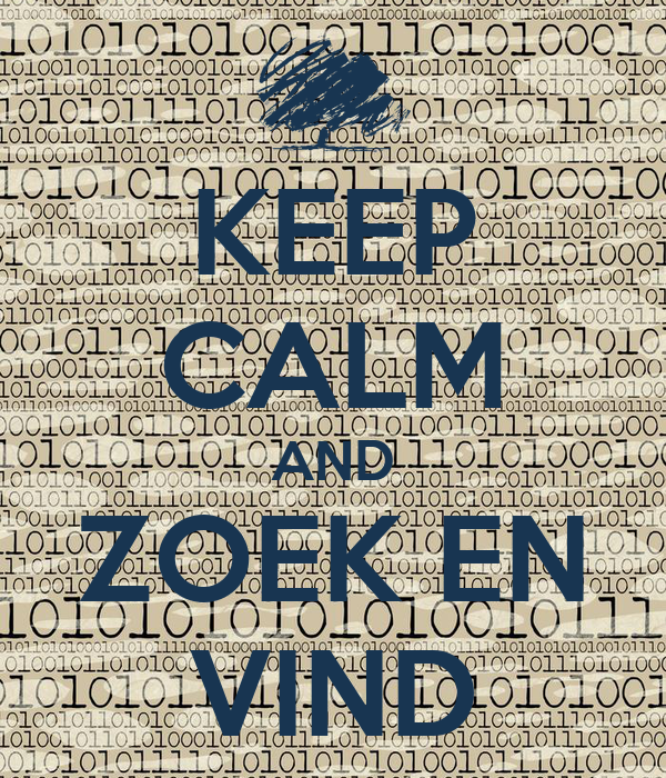 KEEP CALM AND ZOEK EN VIND